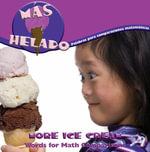 Mas Helado : Palabras Para Comparaciones Matematicas (More Ice Cream : Words for Math Comparisons) :  Palabras Para Comparaciones Matematicas (More Ice Cream : Words for Math Comparisons) - Marcia S. Freeman