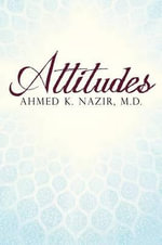 Attitudes : A Christian Woman in a Muslim Land - Ahmed K. Nazir