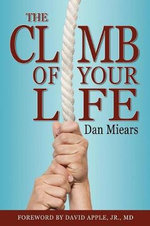The Climb of Your Life : Borderland Dialogues - Dan Miears