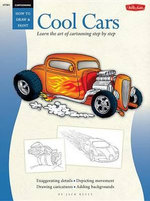 Cool Cars Cartooning : Learn the Art of Cartooning Step by Step - Jack Keely