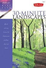 30-minute Landscapes : Quick and Easy Lessons for Keeping Your Paintings Loose and Fresh - Paul Talbot-Greaves