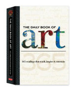 The Daily Book of Art : 365 Readings That Teach, Inspire and Entertain - Colin Gilbert