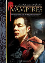 Learn to Draw Like the Masters: Vampires : Collected Manuscripts Detailing the Master's Secrets for Studying, Drawing, and Painting Vampires - Eugene Caine
