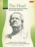 Drawing : The Head : Learn the classical approach to drawing the human head-step by Step  - Nathan Rohlander