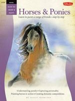 Pastel: Horses and Ponies : Learn to Paint a Range of Breeds-step by Step - Lesley Harrison