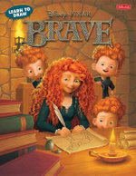 Disney / Pixar's Brave : Learn to Draw  : Featuring Favorite Characters from the Disney/Pixar Film, Including Merida and Angus - Disney