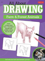 All About Drawing Farm & Forest Animals : Learn to Draw More Than 40 Barnyard Animals and Wildlife Critters Step by Step - Robbin Cuddy