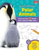 Learn to Draw Polar Animals : Draw More Than 25 Favorite Arctic and Antarctic Wildlife Critters - Robbin Cuddy