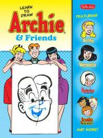 Learn to Draw Archie & Friends : Featuring Betty, Veronica, Sabrina the Teenage Witch, Josie & the Pussycats, and More! - Walter Foster