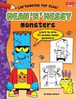 Mean 'n' Messy Monsters : Learn to Draw 20 Spooky, Kooky Monsters! - Dave Garbot
