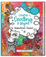 Creative Doodling & Beyond Inspirational Journal : Inspiring Prompts and Colorful Artwork to Spark Your Creativity! - Stephanie Corfee