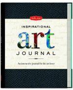 Inspirational Art Journal : An Interactive Journal for the Art Lover - Walter Foster Creative Team