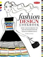 Fashion Design Lookbook : More Than 50 Creative Tips and Techniques for the Fashion-Forward Artist - Blandine LeLarge