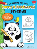 Furry & Feathered Friends : Learn to Draw More Than 20 Cute Cartoon Critters - Dave Garbot