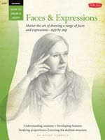 Drawing: Faces & Expressions : Master the Art of Drawing a Range of Faces and Expressions - Step by Step - Diane Cardaci