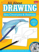 All About Drawing Sea Creatures and Animals : Includes Fascinating Fun Facts And Fantastic Photos! - Russell Farrell