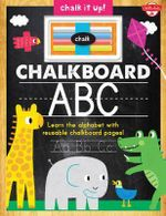 Chalkboard ABC : Learn the Alphabet with Reusable Chalkboard Pages! - Walter Foster Creative Team