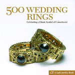 500 Wedding Rings : Celebrating a Classic Symbol of Commitment - Lark Books