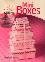 Mini-boxes : Make It In Minutes - Marian Ballog