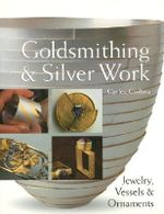 Goldsmithing & Silver Work : Jewelry, Vessels & Ornaments - Carles Codina