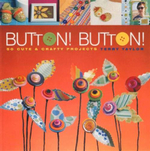 Button! Button! : 50 Cute and Crafty Projects - Terry Taylor