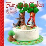 Fairytale Cakes : 17 Enchanted Creations - Noga Hitron