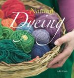 Natural Dyeing - Jackie Crook