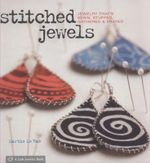 Stitched Jewels : Jewelry That's Sewn, Stuffed, Gathered and Frayed - Marthe Le Van