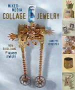 Mixed-media Collage Jewelry : New Directions in Memory Jewelry - Janette Schuster