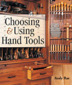 Choosing And Using Hand Tools - Andy Rae