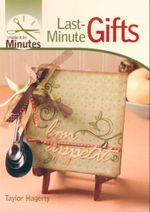 Last-minute Gifts : Make It In Minutes - Taylor Hagerty