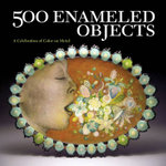 500 Enameled Objects : A Celebration of Color on Metal - Lark Books