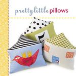 Pretty Little Pillows : Pretty Little Series - Lark Books