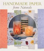 Handmade Paper from Naturals - Diane Flowers