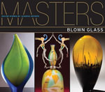 Blown Glass : Major Works by Leading Artists - Ray Hemachandra