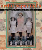 Artful Paper Dolls : New Ways to Play with a Traditional Form - Terry Taylor