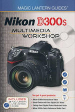 Nikon D300s Multimedia Workshop : Magic Lantern Guides - Lark Books