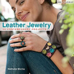 Leather Jewelry : 30 Contemporary Projects - Nathalie Mornu