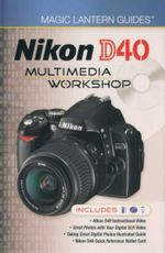 Nikon D40 Multimedia Workshop : Magic Lantern Guides