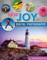 The New Joy of Digital Photography - Jeff Wignall