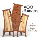 500 Cabinets : A Showcase of Design and Craftsmanship - Ray Hemachandra