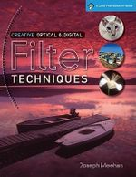 Creative Optical & Digital Filter Techniques - Joseph Meehan