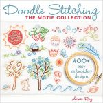 Doodle Stitching : The Motif Collection: 400+ Easy Embroidery Designs [With CDROM] - Aimee Ray
