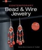 Contemporary Bead & Wire Jewelry : Lark Jewelry Books - Nathalie Mornu