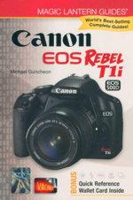 Canon EOS Rebel Tli/EOS 500D : Canon EOS Rebel T1i/EOS 500D - Michael A. Guncheon
