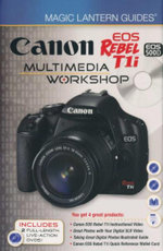 Canon EOS Rebel T1i/EOS 500D Multimedia Workshop : Magic Lantern Guides - Lark Books