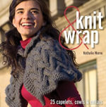 Knit & Wrap : 25 Capelets, Cowls & Collars - Nathalie Mornu