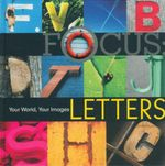 Focus - Letters : Your World, Your Images