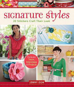 Signature Styles : 20 Stitchers Craft Their Look - Jenny Doh