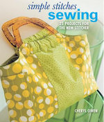 Sewing : 25 Projects for the New Stitcher - Cheryl Owen